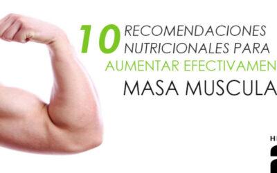 10 recomendaciones nutricionales para aumentar masa muscular de manera efectiva