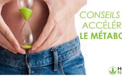 Conseils pour accélérer le métabolisme